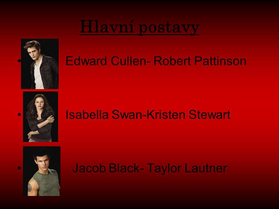 Hlavní postavy Edward Cullen- Robert Pattinson