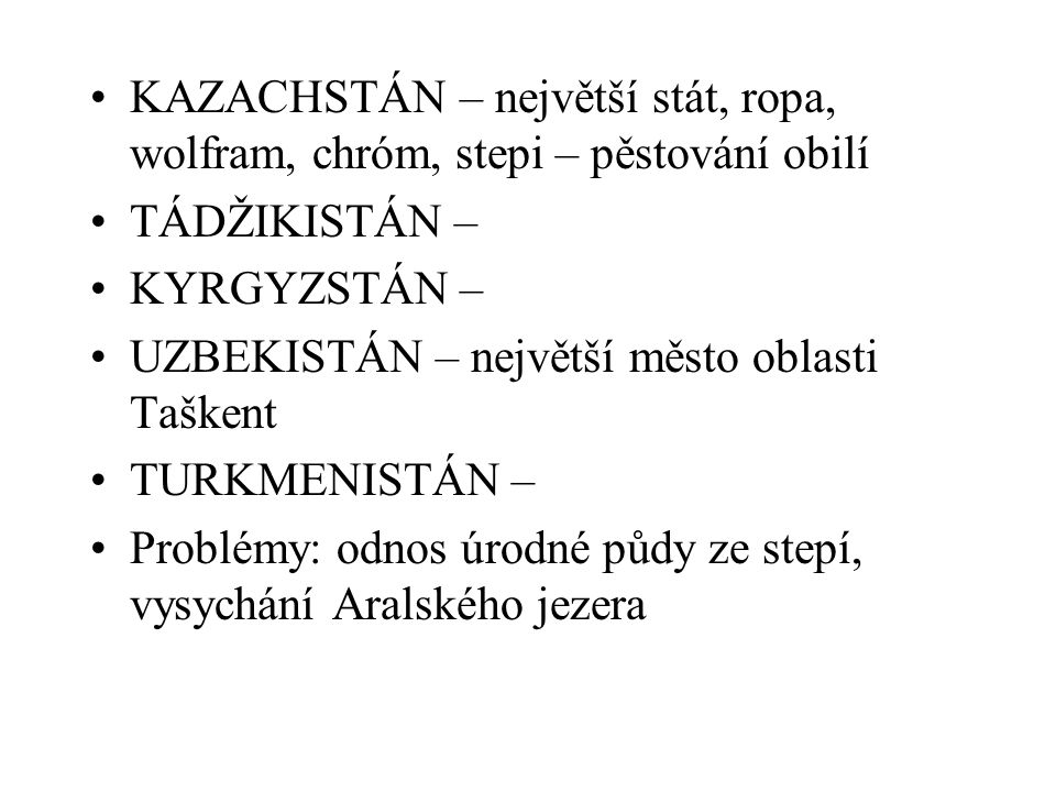 KAZACHSTÁN – největší stát, ropa, wolfram, chróm, stepi – pěstování obilí