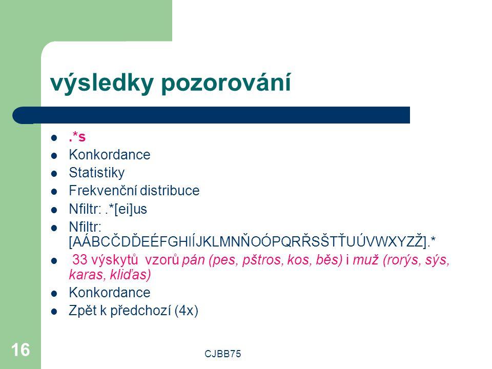 výsledky pozorování .*s Konkordance Statistiky Frekvenční distribuce