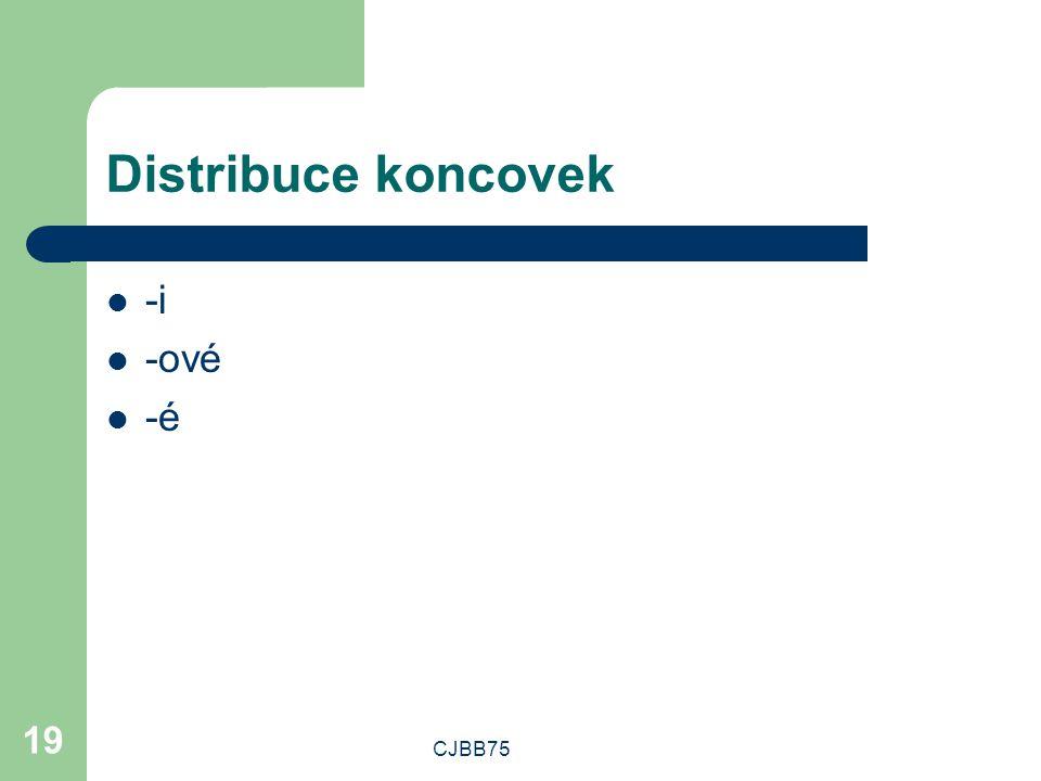 Distribuce koncovek -i -ové -é CJBB75