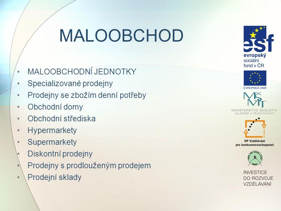 MALOOBCHOD MALOOBCHODNÍ JEDNOTKY Specializované prodejny