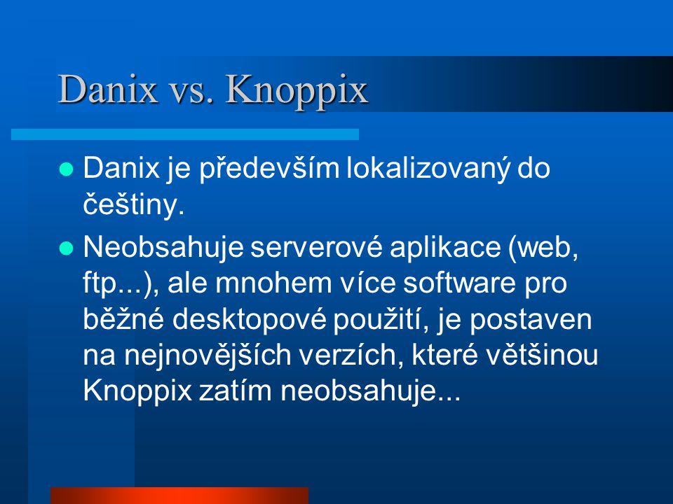 Danix vs. Knoppix Danix je především lokalizovaný do češtiny.