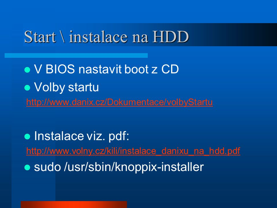 Start \ instalace na HDD