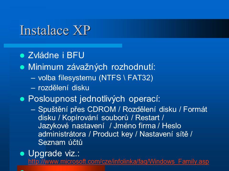 Instalace XP Zvládne i BFU Minimum závažných rozhodnutí: