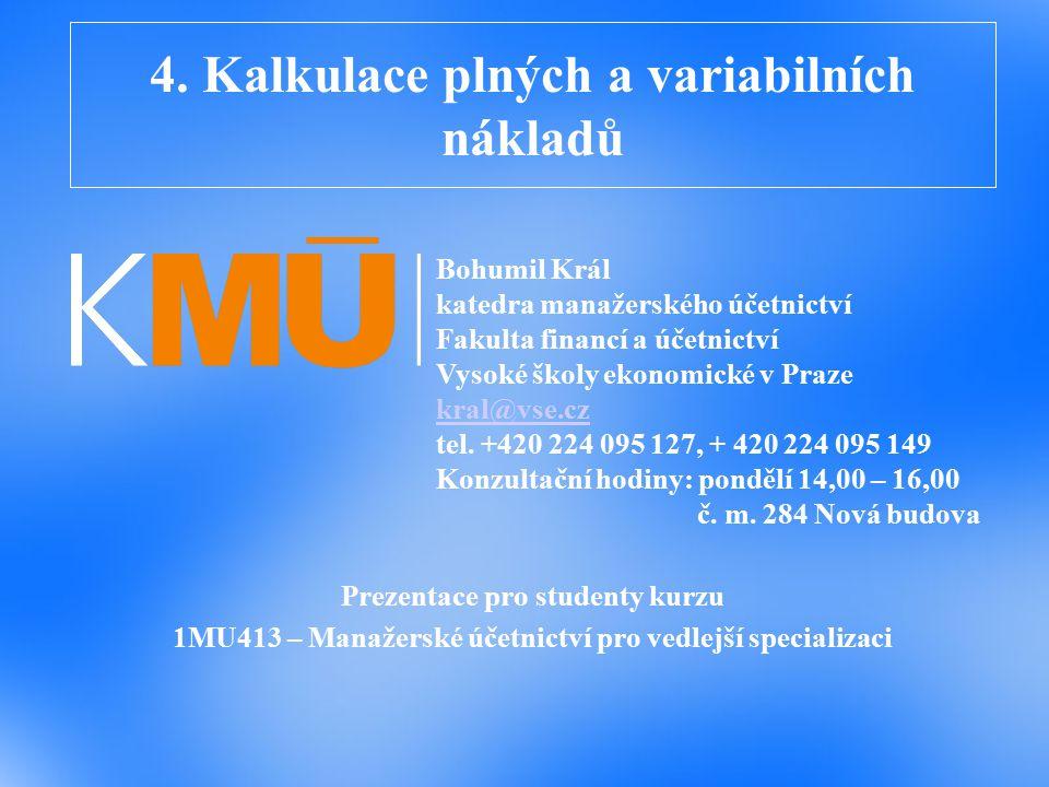 4. Kalkulace plných a variabilních nákladů
