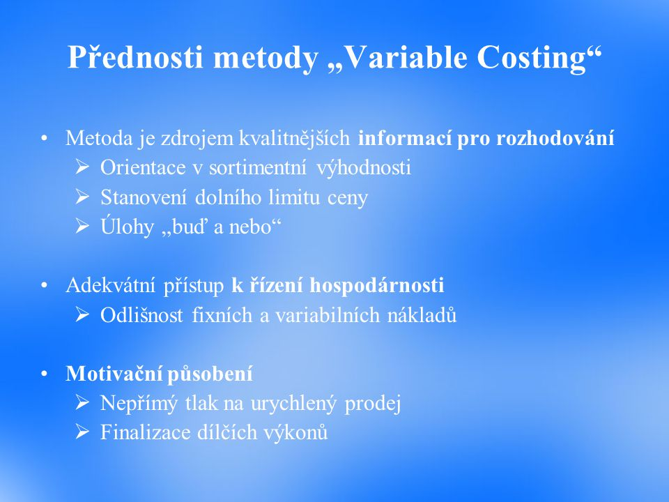 "Přednosti metody ""Variable Costing"
