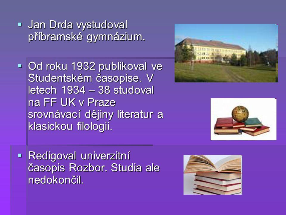 Jan Drda vystudoval příbramské gymnázium.