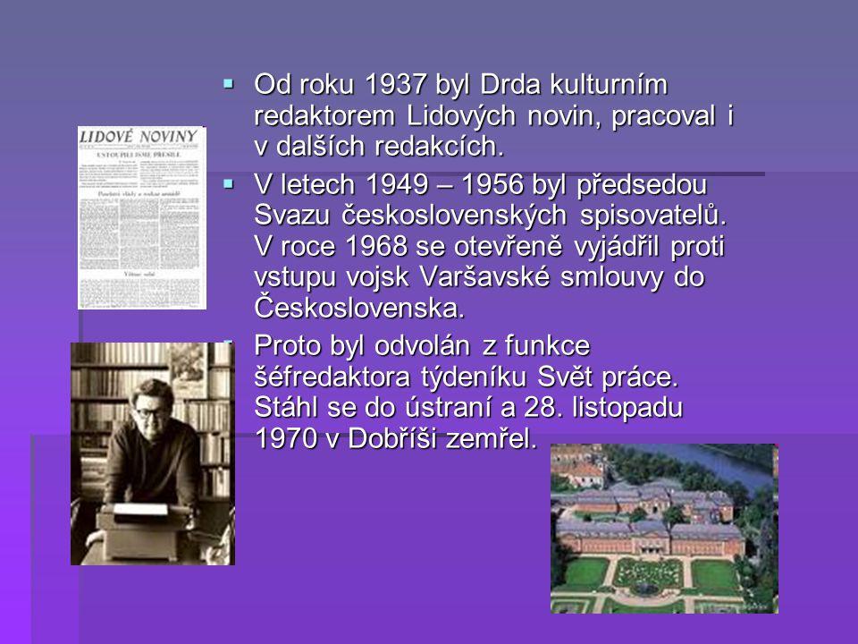 Od roku 1937 byl Drda kulturním redaktorem Lidových novin, pracoval i v dalších redakcích.