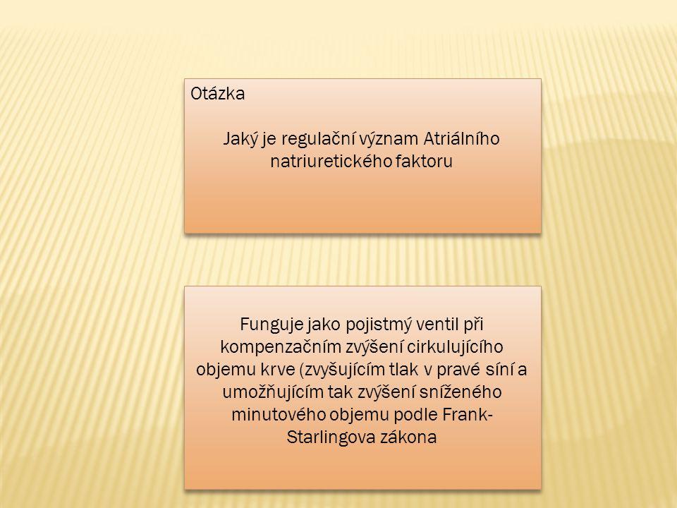 Jaký je regulační význam Atriálního natriuretického faktoru