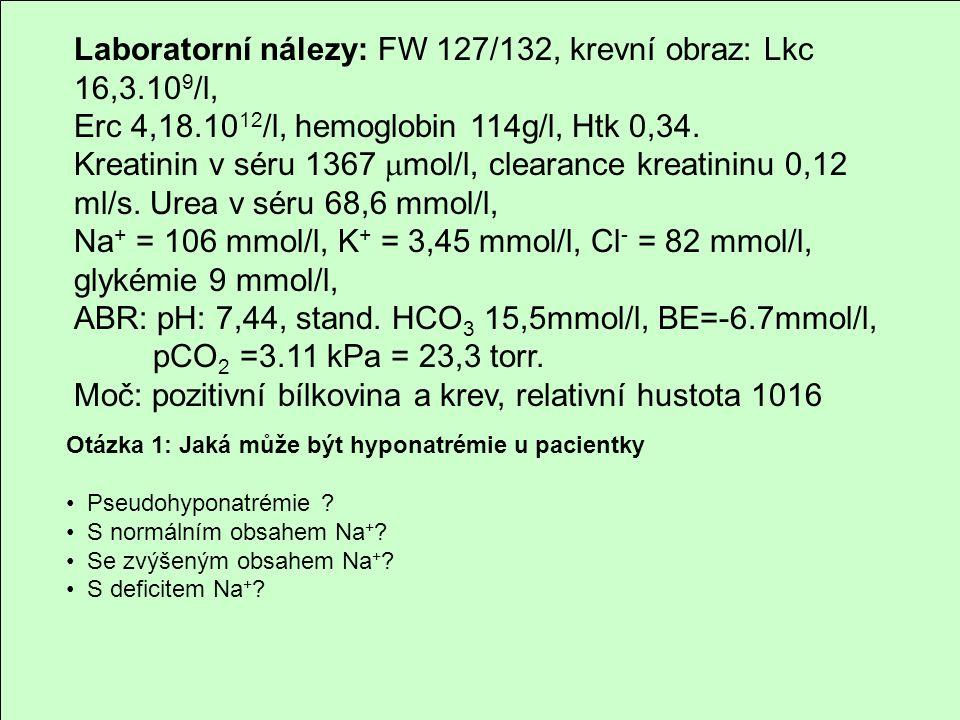 Laboratorní nálezy: FW 127/132, krevní obraz: Lkc 16,3.109/l,