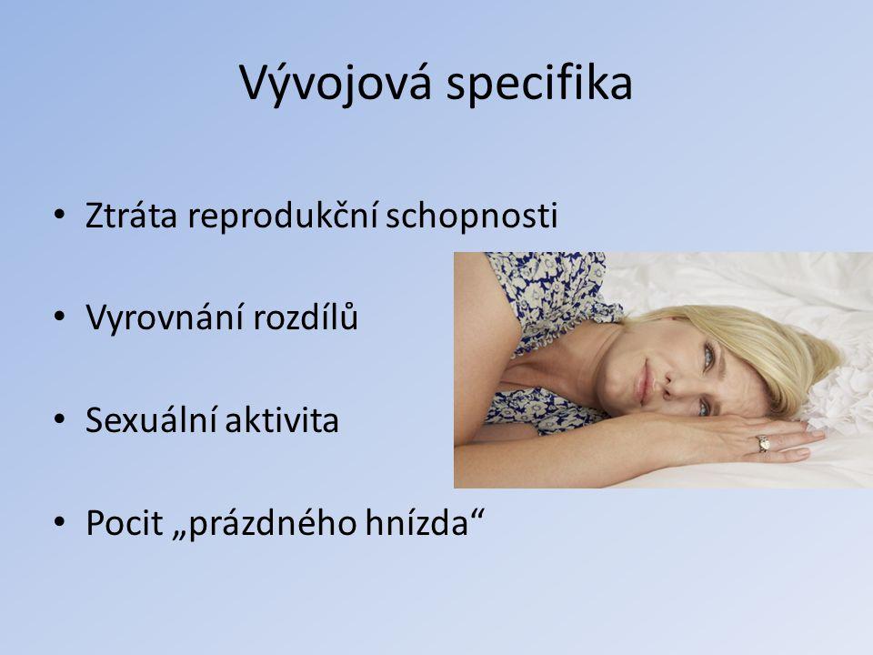 Vývojová specifika Ztráta reprodukční schopnosti Vyrovnání rozdílů