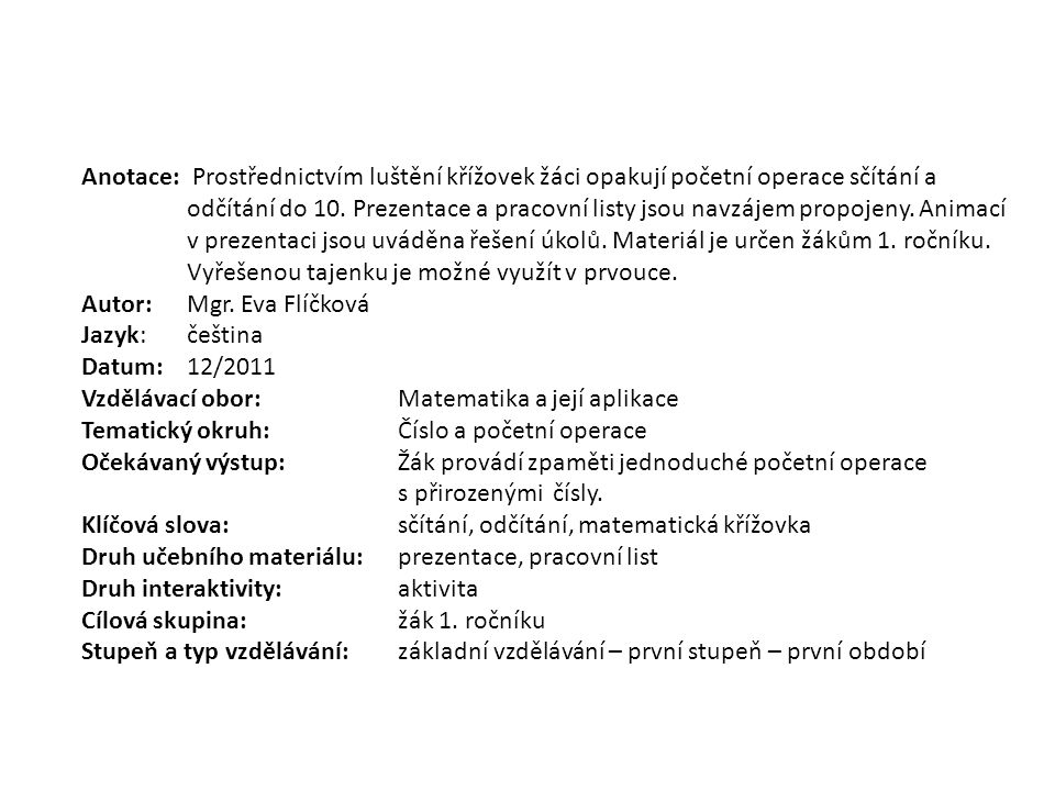 Autor: Mgr. Eva Flíčková Jazyk: čeština Datum: 12/2011