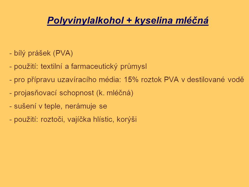 Polyvinylalkohol + kyselina mléčná