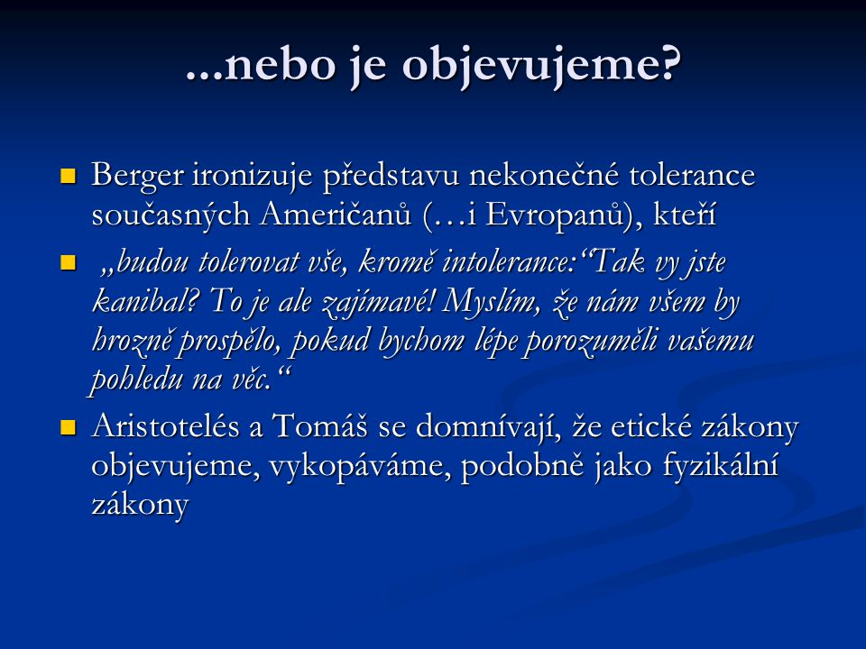 ...nebo je objevujeme Berger ironizuje představu nekonečné tolerance současných Američanů (…i Evropanů), kteří.