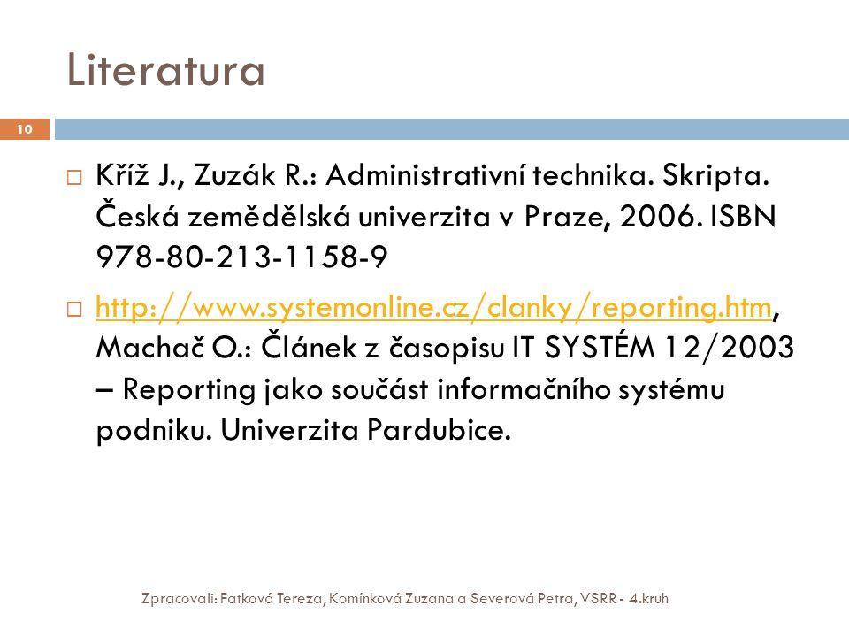 Literatura Kříž J., Zuzák R.: Administrativní technika. Skripta. Česká zemědělská univerzita v Praze, 2006. ISBN 978-80-213-1158-9.