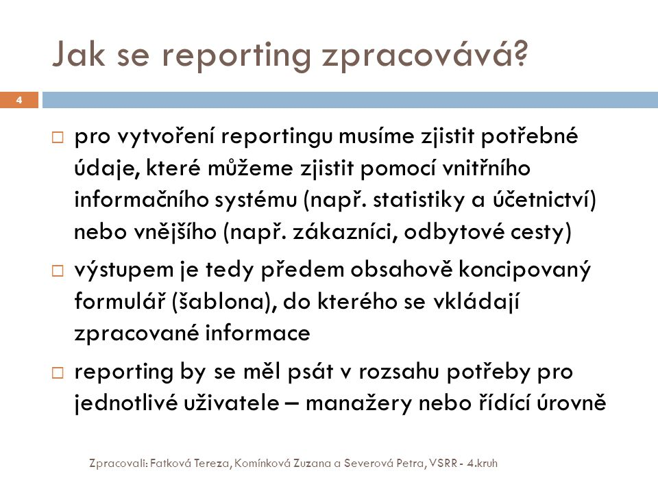 Jak se reporting zpracovává