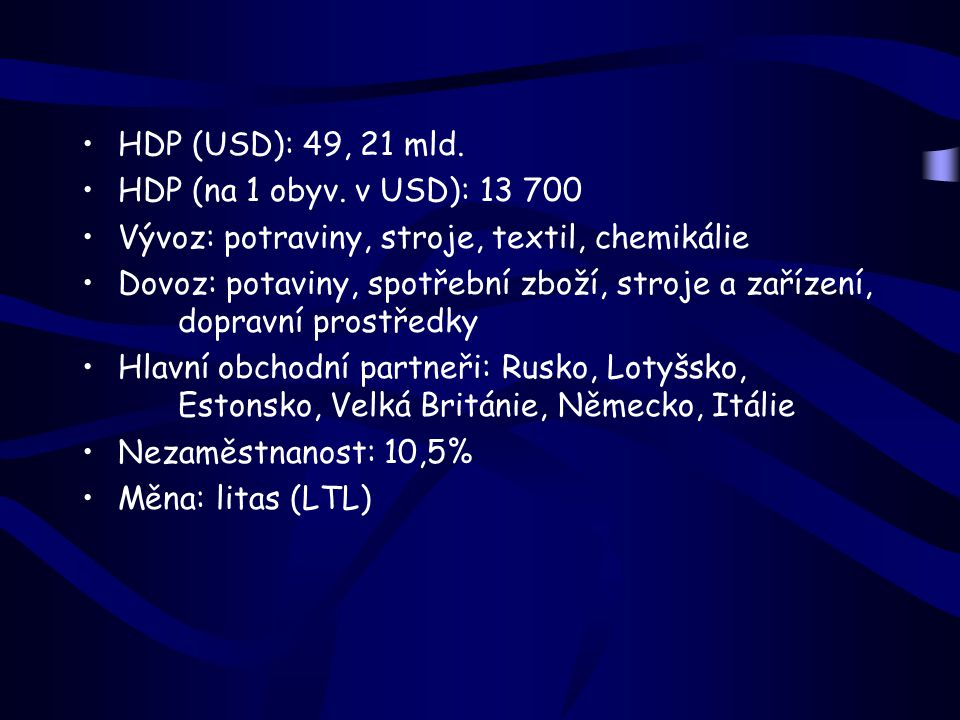 HDP (USD): 49, 21 mld. HDP (na 1 obyv. v USD): 13 700. Vývoz: potraviny, stroje, textil, chemikálie.