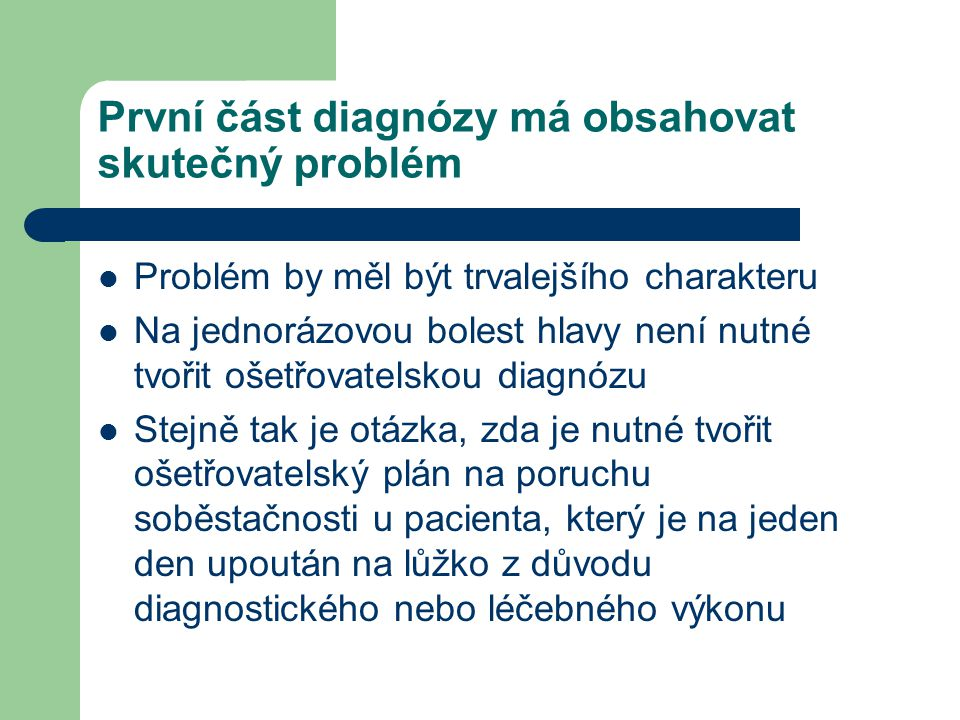 První část diagnózy má obsahovat skutečný problém