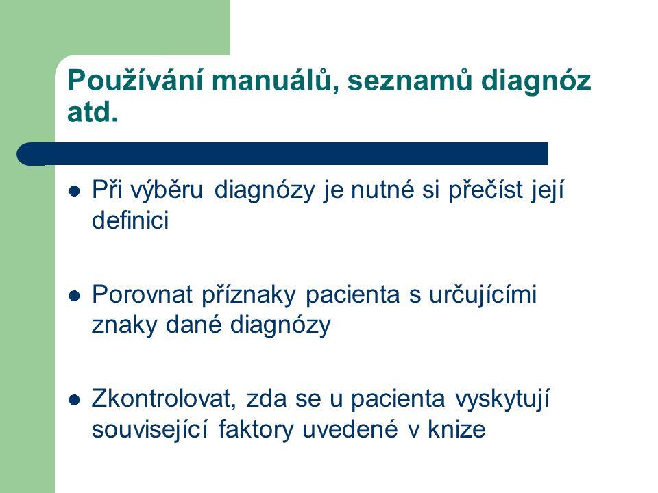 Používání manuálů, seznamů diagnóz atd.