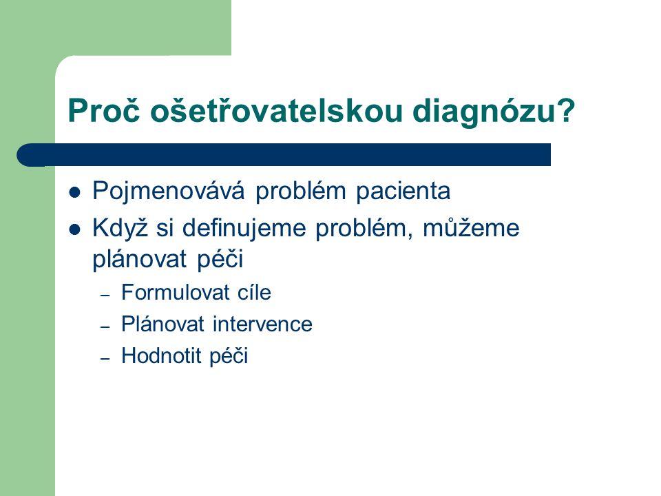 Proč ošetřovatelskou diagnózu