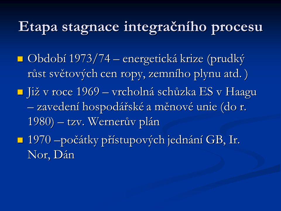 Etapa stagnace integračního procesu