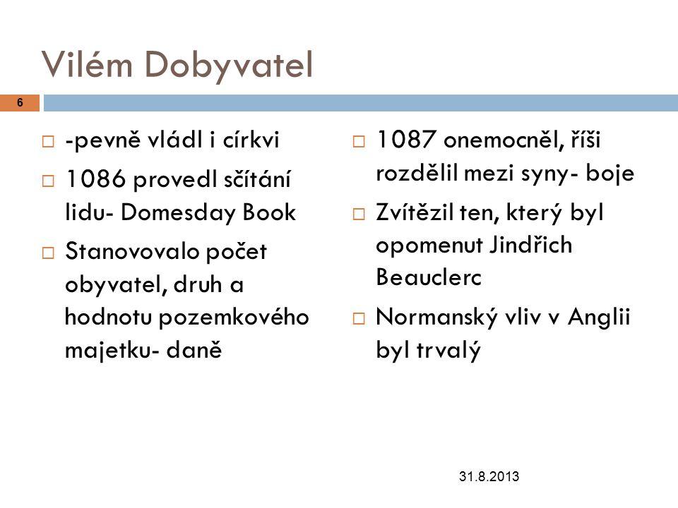 Vilém Dobyvatel -pevně vládl i církvi