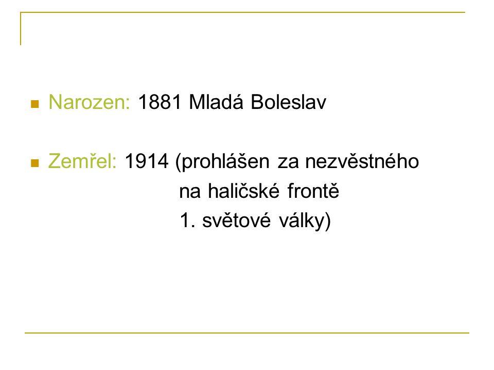 Narozen: 1881 Mladá Boleslav