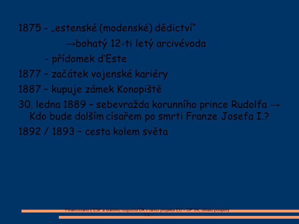 """1875 - """"estenské (modenské) dědictví →bohatý 12-ti letý arcivévoda"""