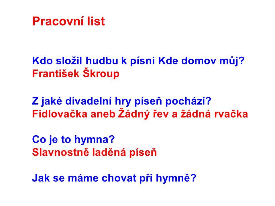 Pracovní list Kdo složil hudbu k písni Kde domov můj František Škroup