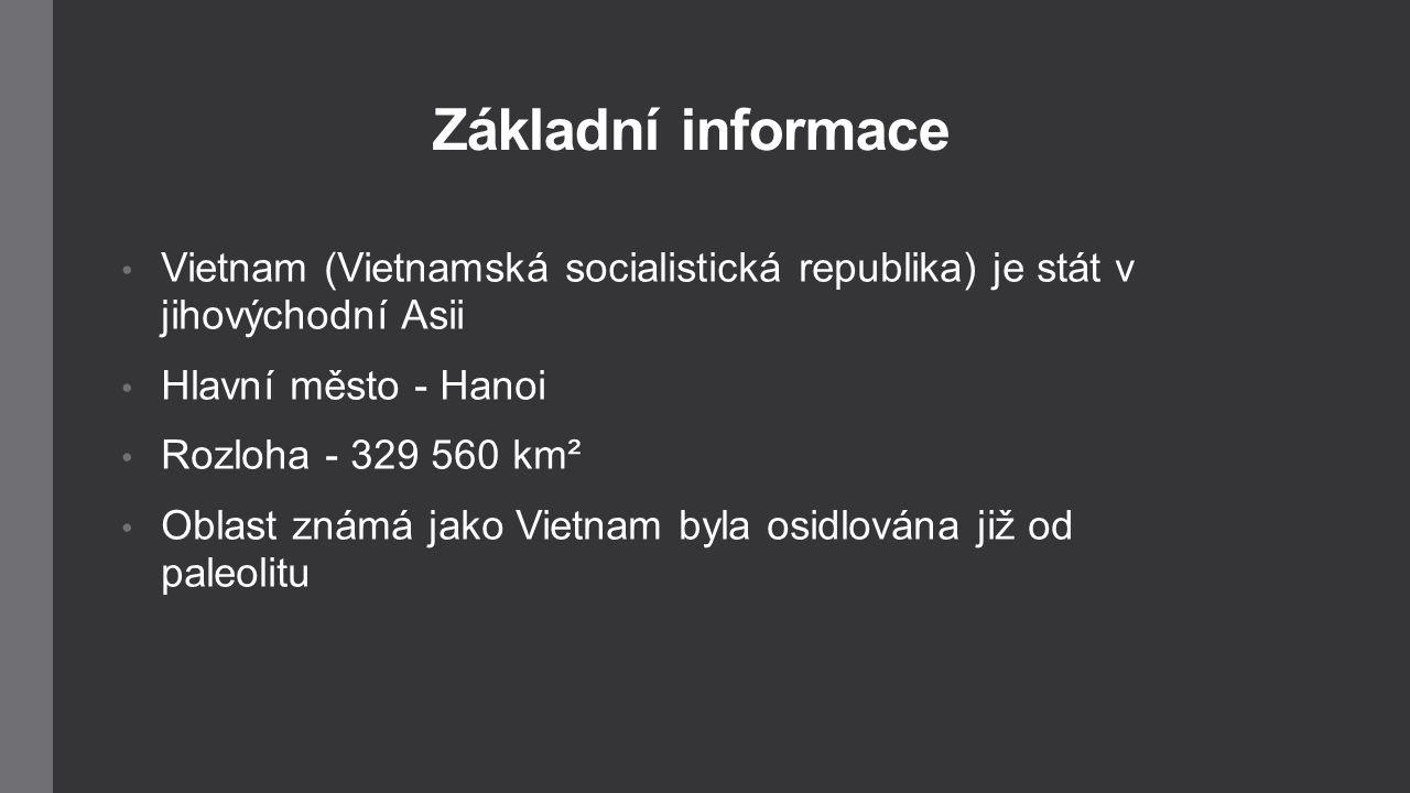 Základní informace Vietnam (Vietnamská socialistická republika) je stát v jihovýchodní Asii. Hlavní město - Hanoi.