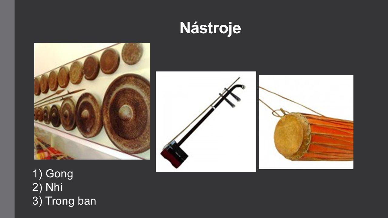 Nástroje 1) Gong 2) Nhi 3) Trong ban
