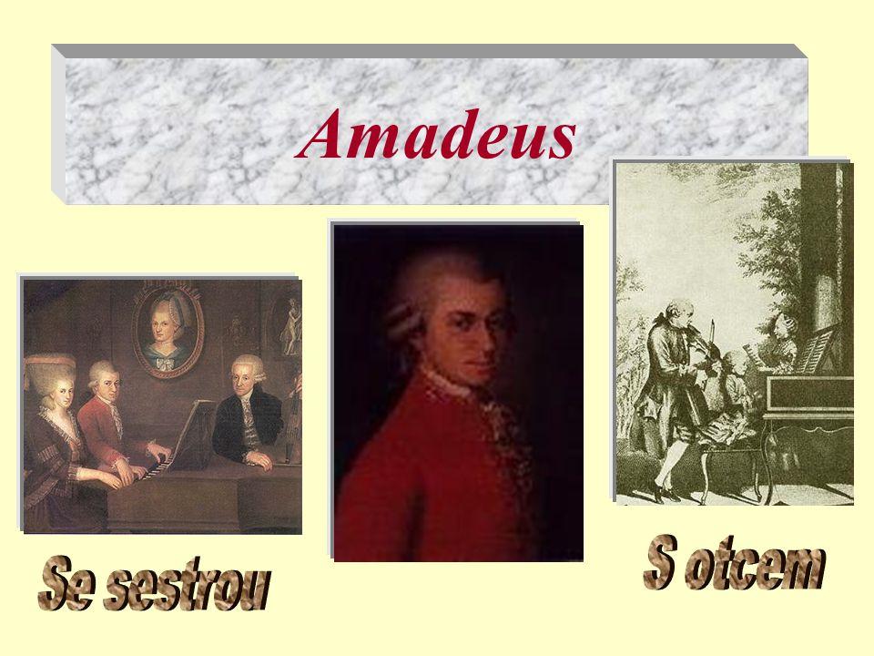 Amadeus S otcem Se sestrou
