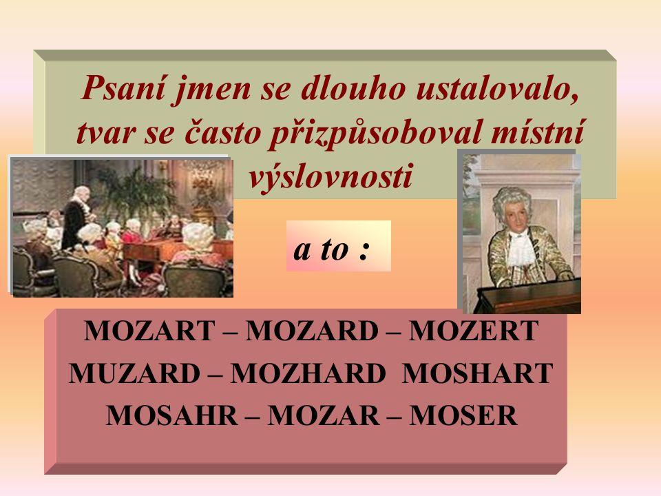 MOZART – MOZARD – MOZERT MUZARD – MOZHARD MOSHART