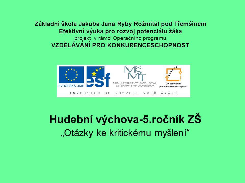 """Hudební výchova-5.ročník ZŠ """"Otázky ke kritickému myšlení"""