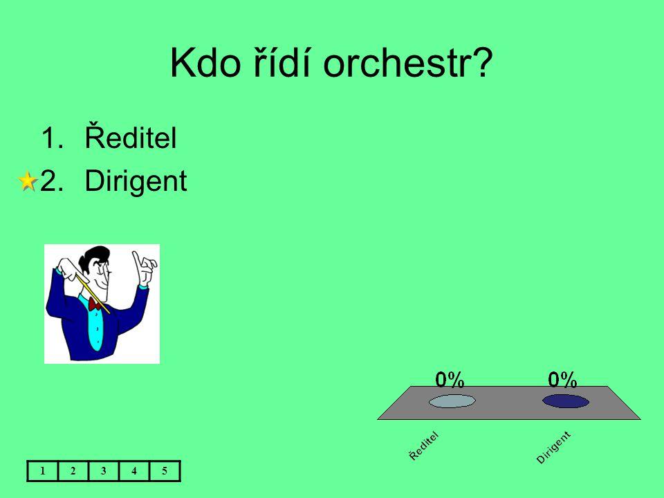 Kdo řídí orchestr Ředitel Dirigent 1 2 3 4 5