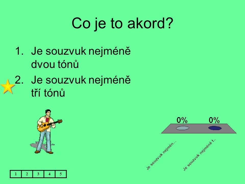 Co je to akord Je souzvuk nejméně dvou tónů
