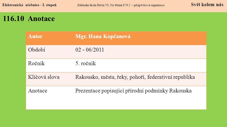 116.10 Anotace Autor Mgr. Hana Kopčanová Období 02 - 06/2011 Ročník