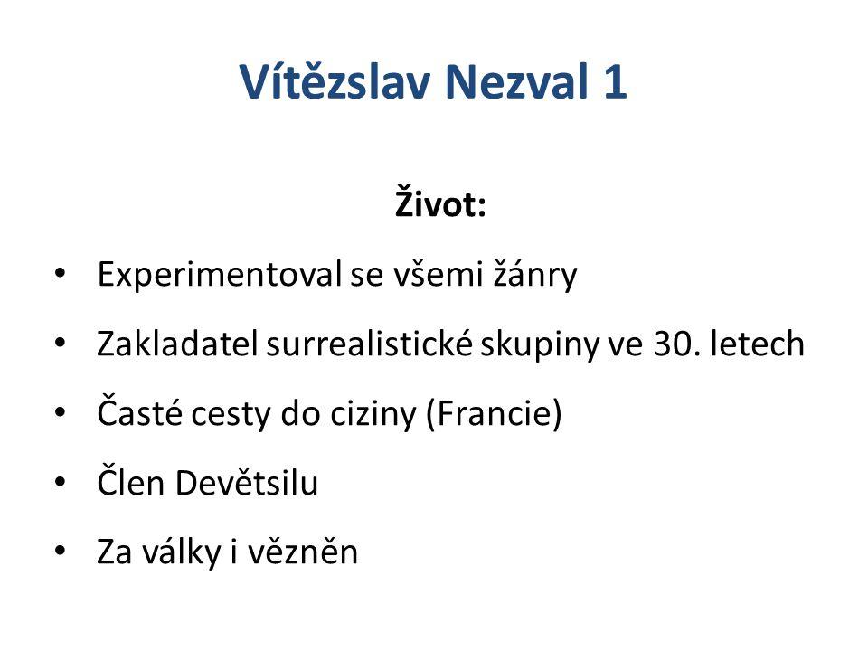 Vítězslav Nezval 1 Život: Experimentoval se všemi žánry