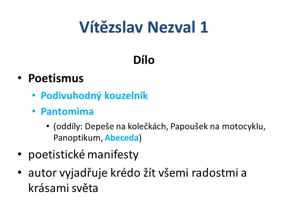 Vítězslav Nezval 1 Dílo Poetismus poetistické manifesty