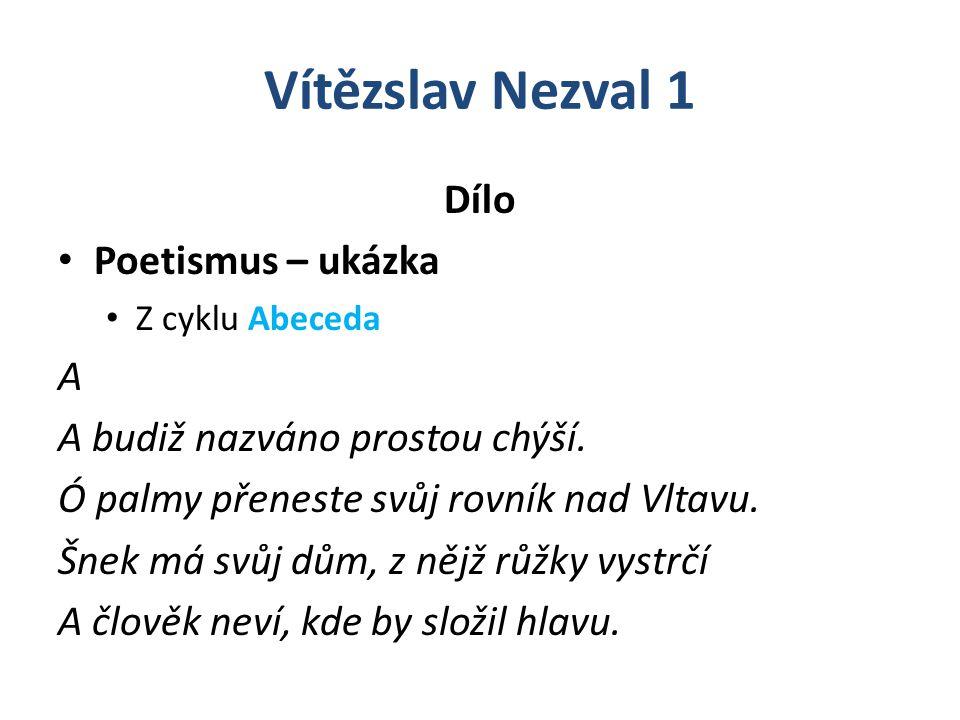Vítězslav Nezval 1 Dílo Poetismus – ukázka A