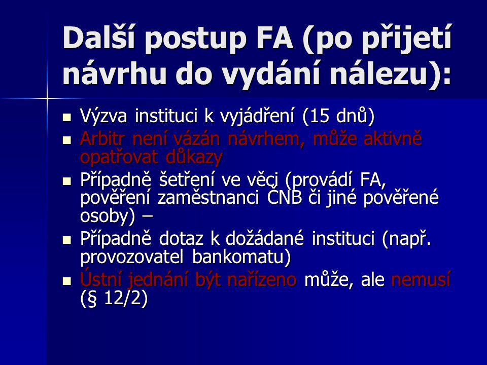 Další postup FA (po přijetí návrhu do vydání nálezu):