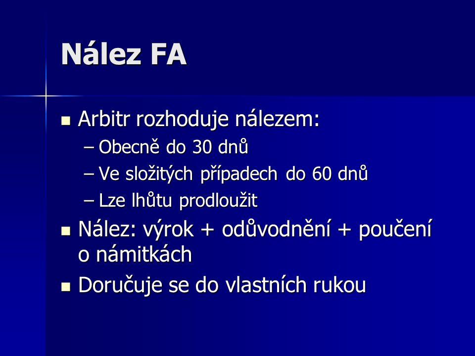 Nález FA Arbitr rozhoduje nálezem: