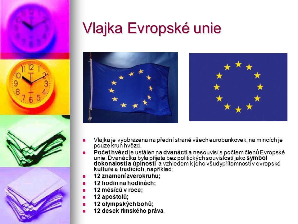 Vlajka Evropské unie Vlajka je vyobrazena na přední straně všech eurobankovek, na mincích je pouze kruh hvězd.