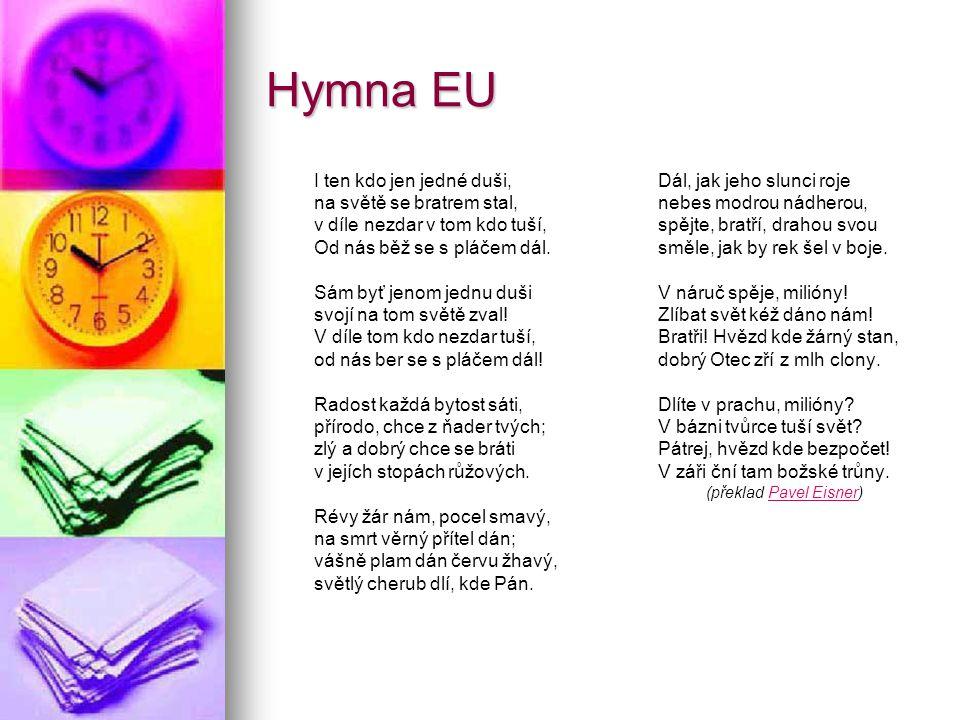 Hymna EU I ten kdo jen jedné duši, na světě se bratrem stal,