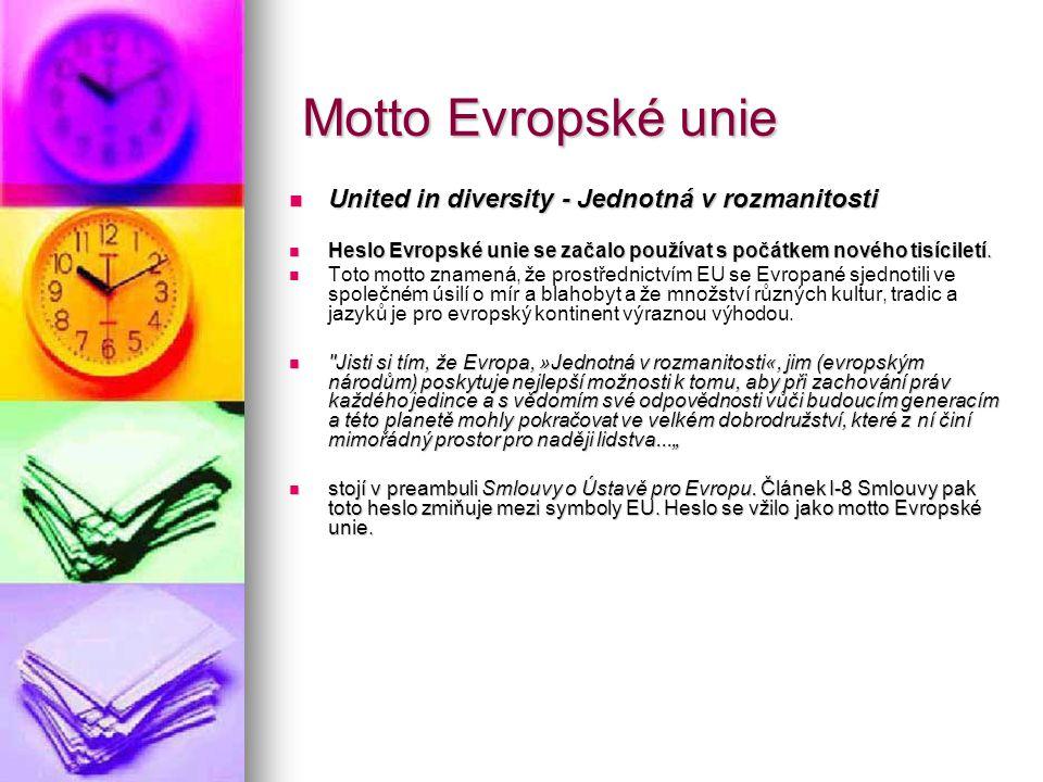 Motto Evropské unie United in diversity - Jednotná v rozmanitosti