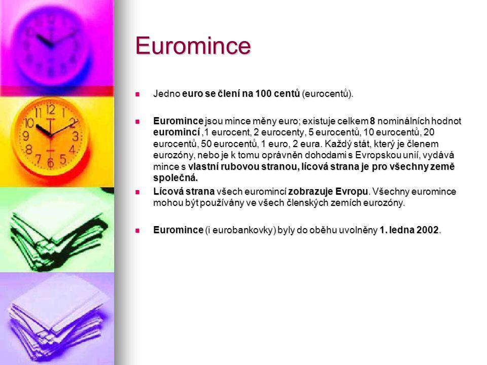 Euromince Jedno euro se člení na 100 centů (eurocentů).