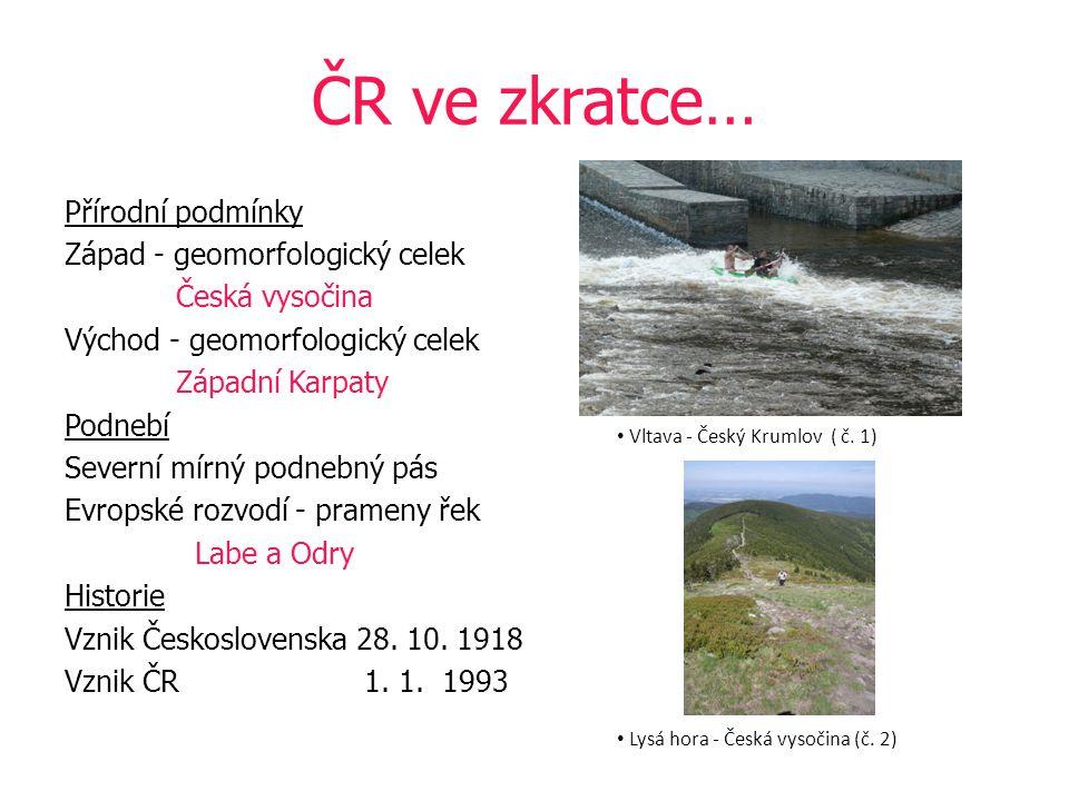 ČR ve zkratce… Přírodní podmínky Západ - geomorfologický celek