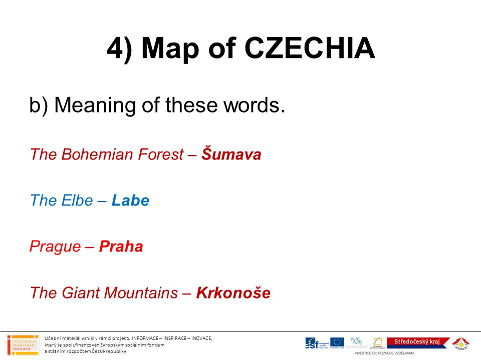 4) Map of CZECHIA b) Meaning of these words.