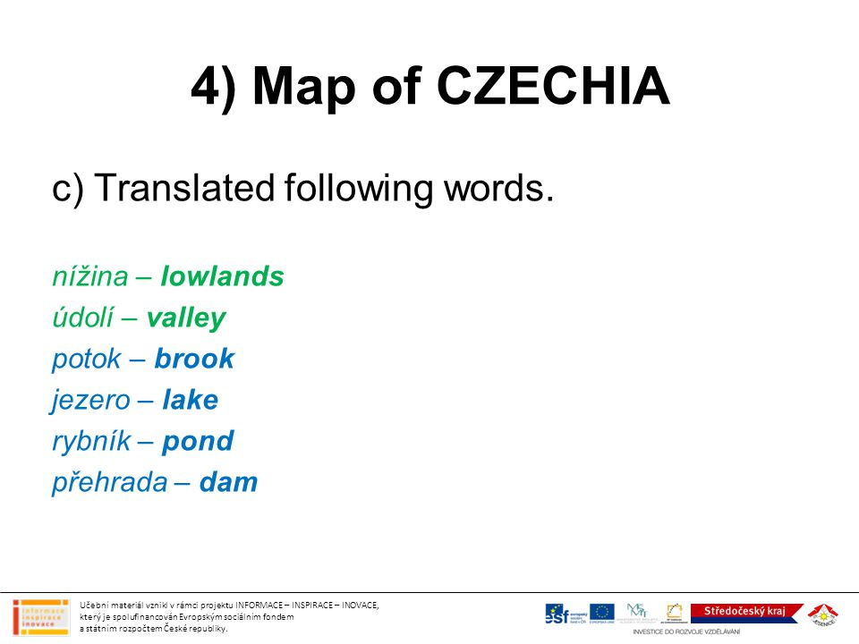 4) Map of CZECHIA c) Translated following words. nížina – lowlands