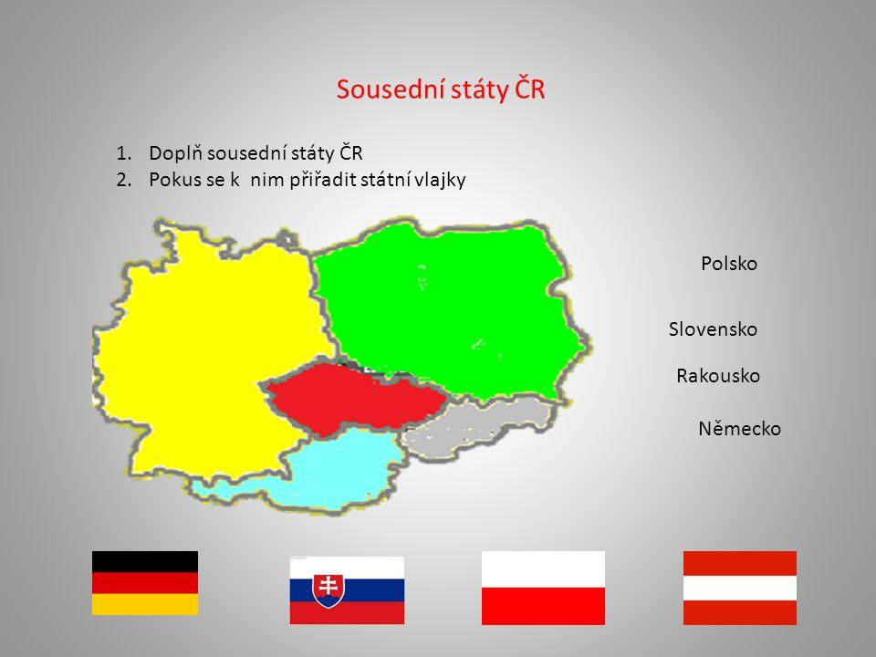 Sousední státy ČR Doplň sousední státy ČR